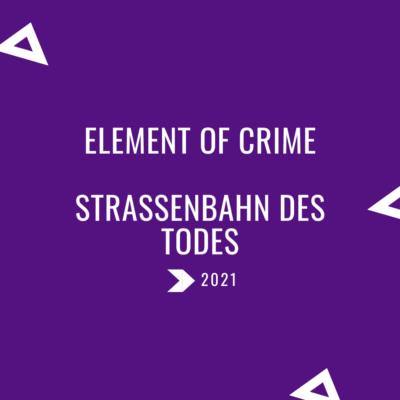 Element of Crime Strassenbahn des Todes